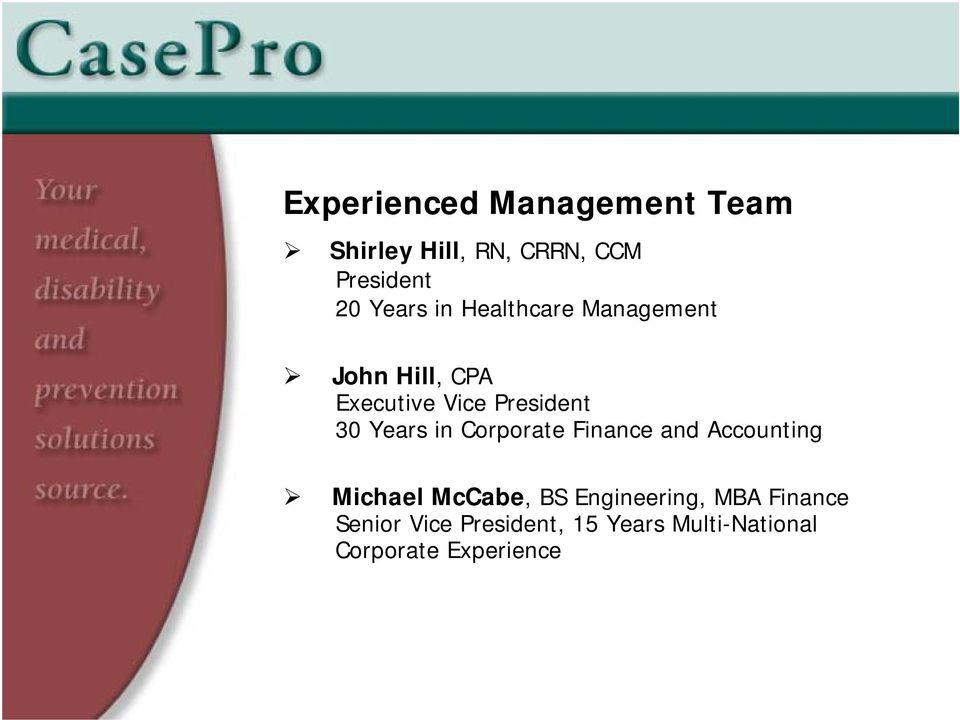 Years in Corporate Finance and Accounting Michael McCabe, BS Engineering,