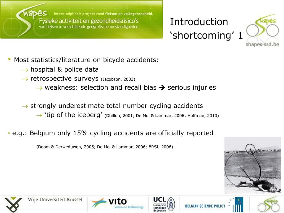 underestimate total number cycling accidents tip of the iceberg (Dhillon, 2001; De Mol & Lammar, 2006;