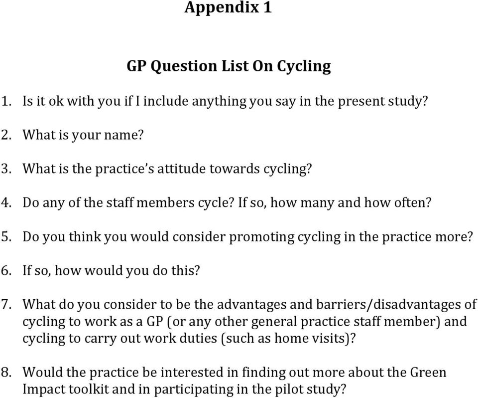 Do you think you would consider promoting cycling in the practice more? 6. If so, how would you do this? 7.