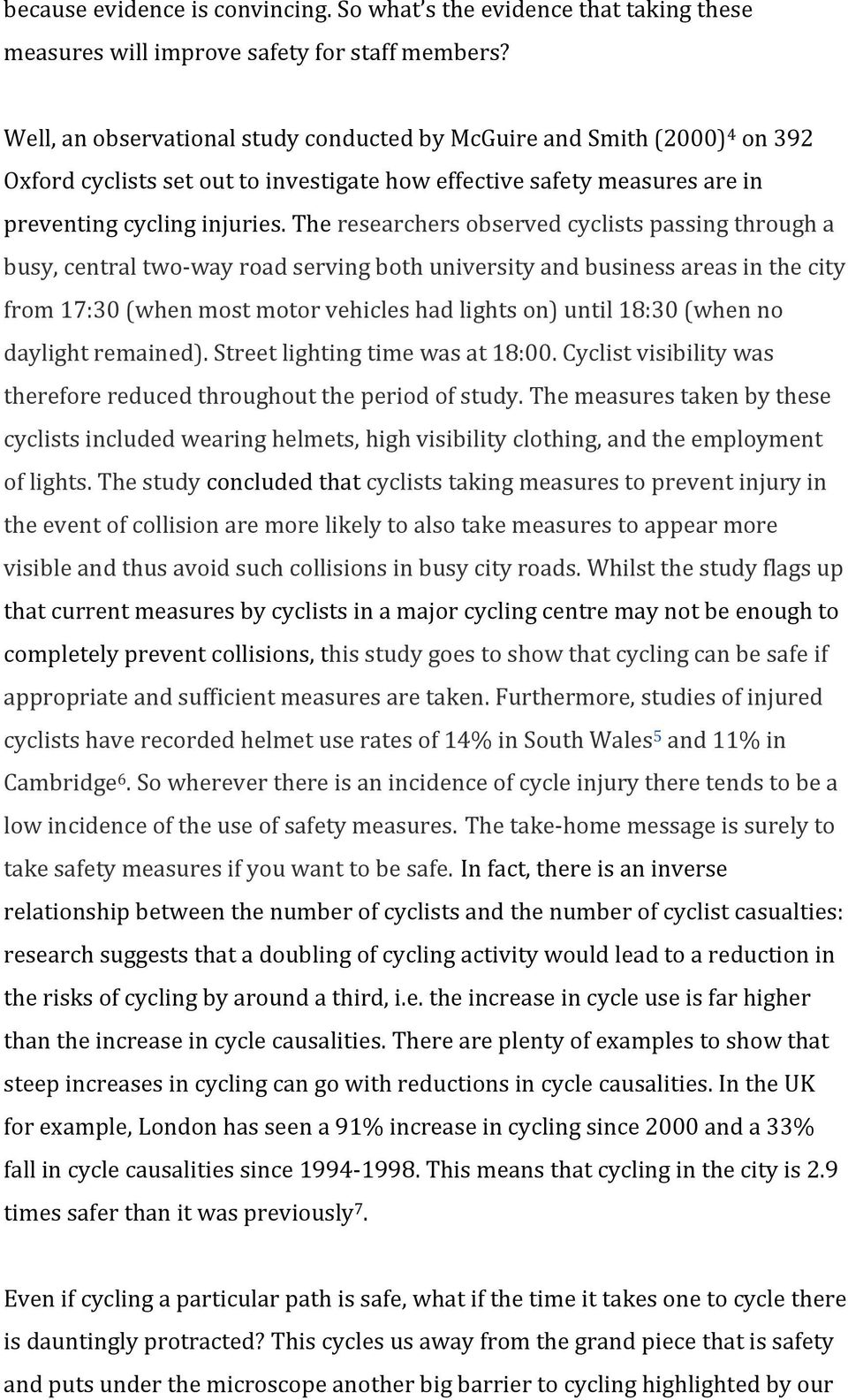The researchers observed cyclists passing through a busy, central two-way road serving both university and business areas in the city from 17:30 (when most motor vehicles had lights on) until 18:30