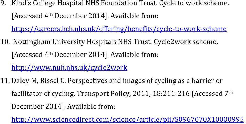 Available from: http://www.nuh.nhs.uk/cycle2work 11. Daley M, Rissel C.