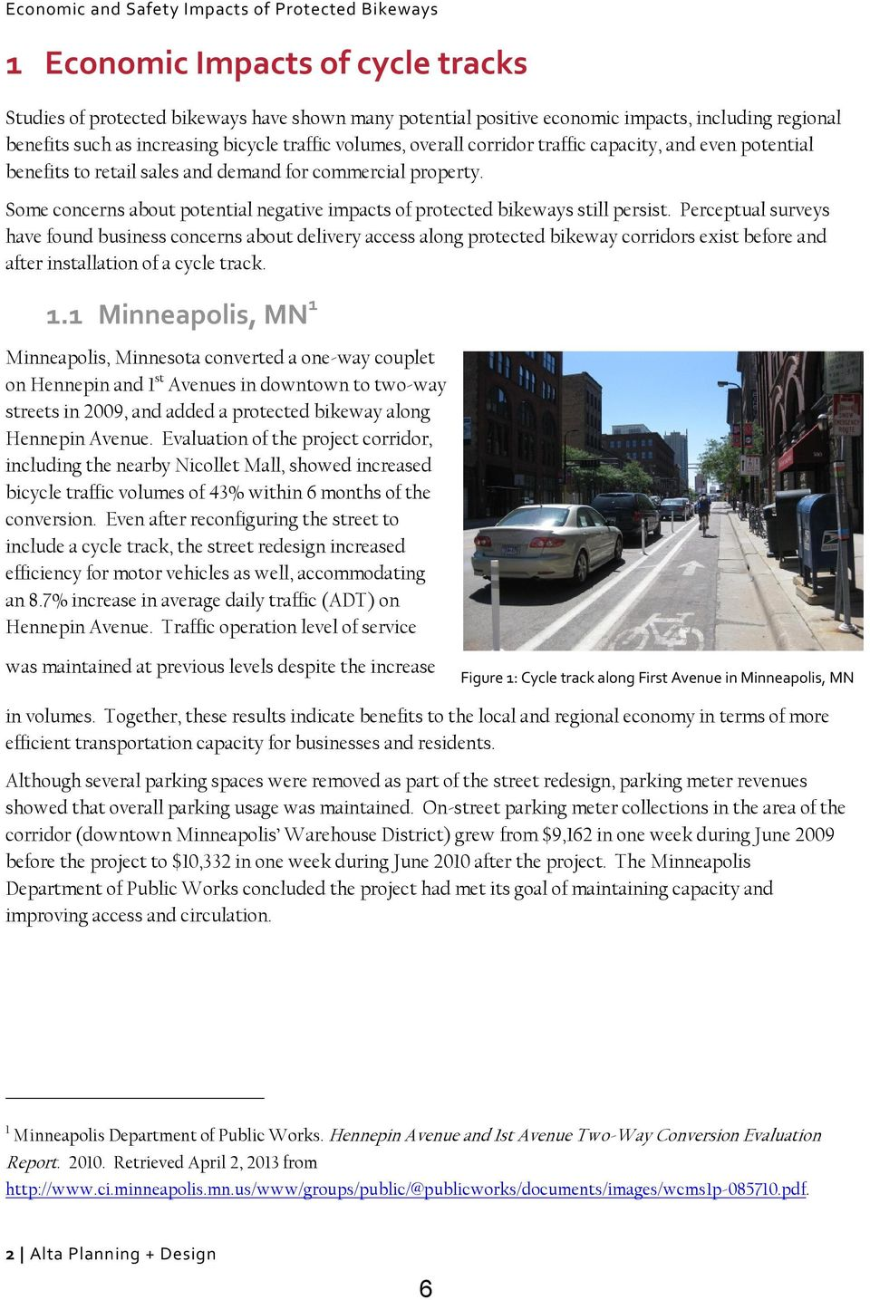 Some concerns about potential negative impacts of protected bikeways still persist.