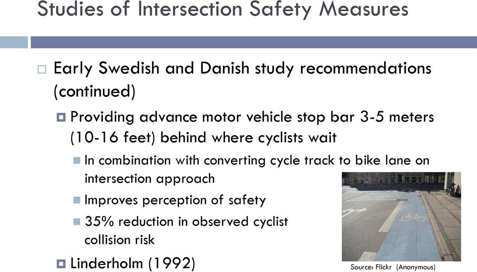 combination with converting cycle track to bike lane on intersection approach Improves perception