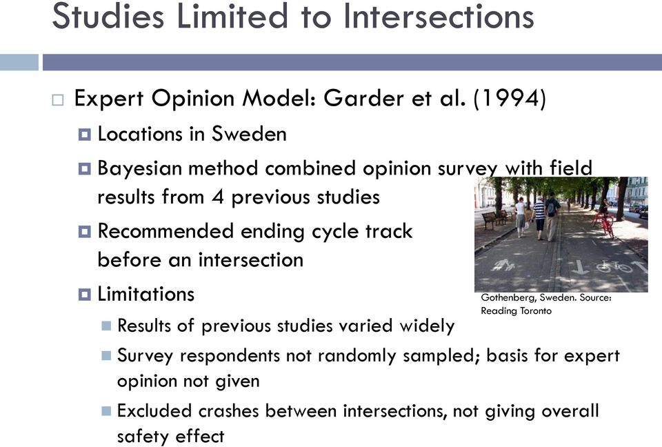 Recommended ending cycle track before an intersection Limitations Results of previous studies varied widely Gothenberg,