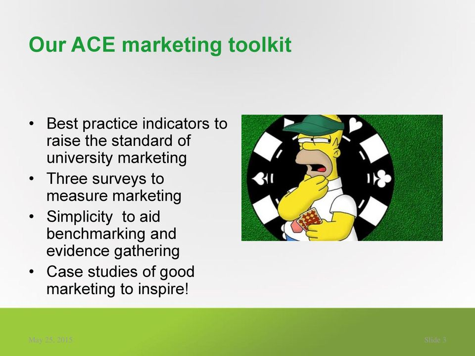 marketing Simplicity to aid benchmarking and evidence