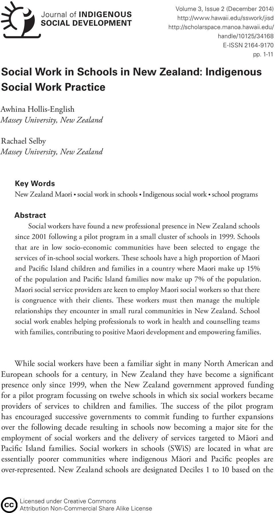 edu/ handle/10125/34168 E-ISSN 2164-9170 Social Work in Schools in New Zealand: Indigenous Social Work Practice Awhina Hollis-English Massey University, New Zealand pp.
