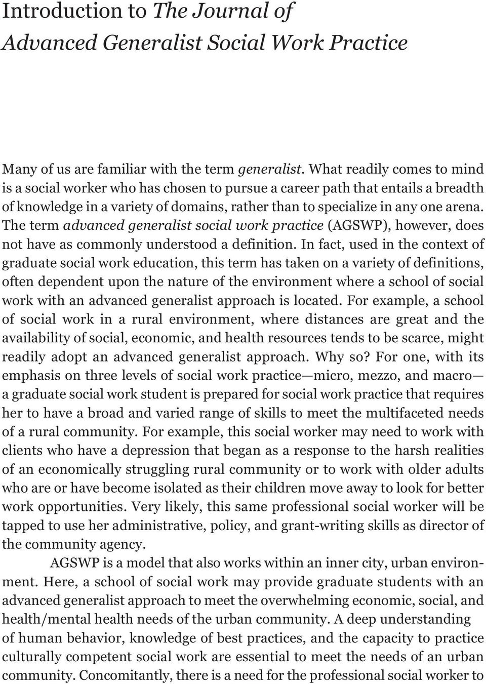 The term advanced generalist social work practice (AGSWP), however, does not have as commonly understood a definition.