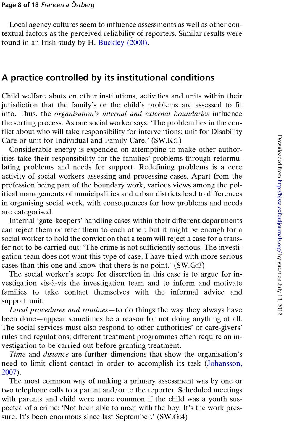 A practice controlled by its institutional conditions Child welfare abuts on other institutions, activities and units within their jurisdiction that the family s or the child s problems are assessed