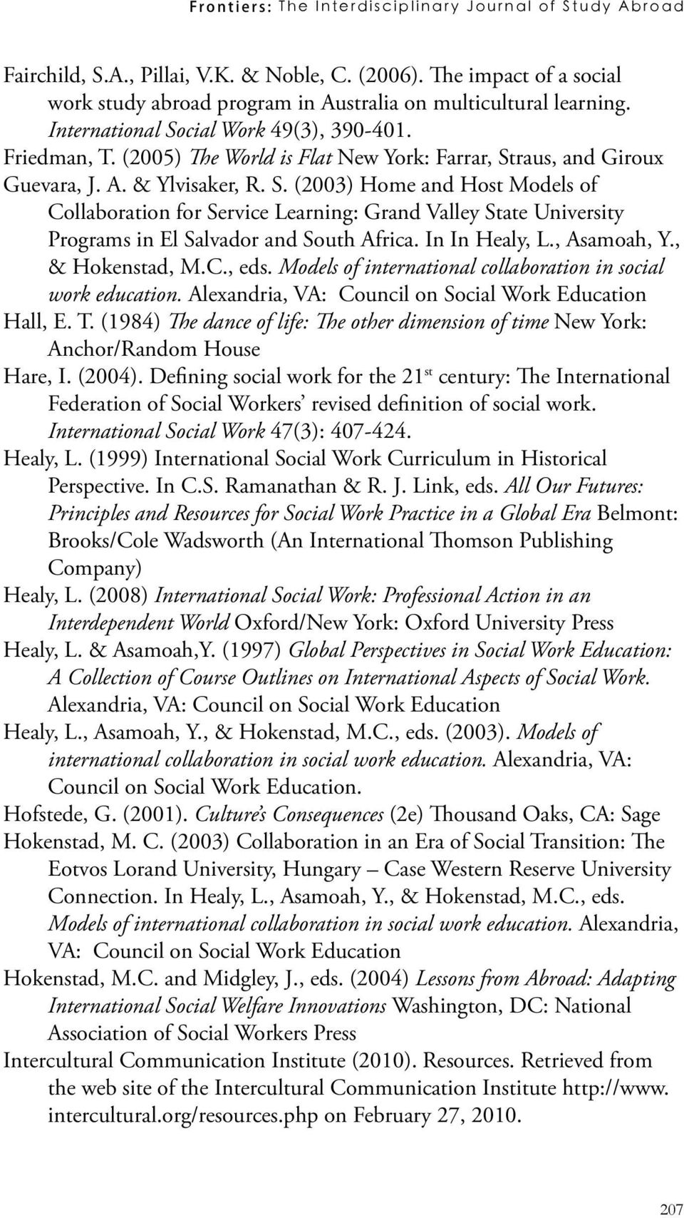 In In Healy, L., Asamoah, Y., & Hokenstad, M.C., eds. Models of international collaboration in social work education. Alexandria, VA: Council on Social Work Education Hall, E. T.
