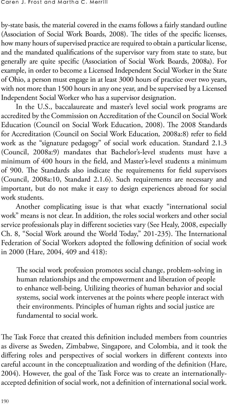 generally are quite specific (Association of Social Work Boards, 2008a).