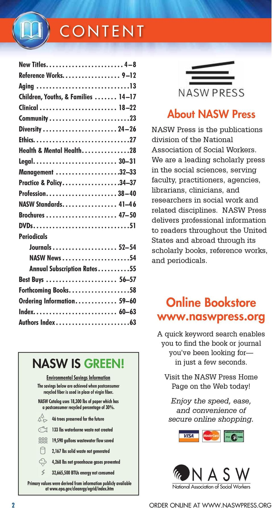 .. 52 54 NASW News.....................54 Annual Subscription Rates...55 Best Buys... 56 57 Forthcoming Books....58 Ordering Information.... 59 60 Index.... 60 63 Authors Index...63 NASW IS GREEN!