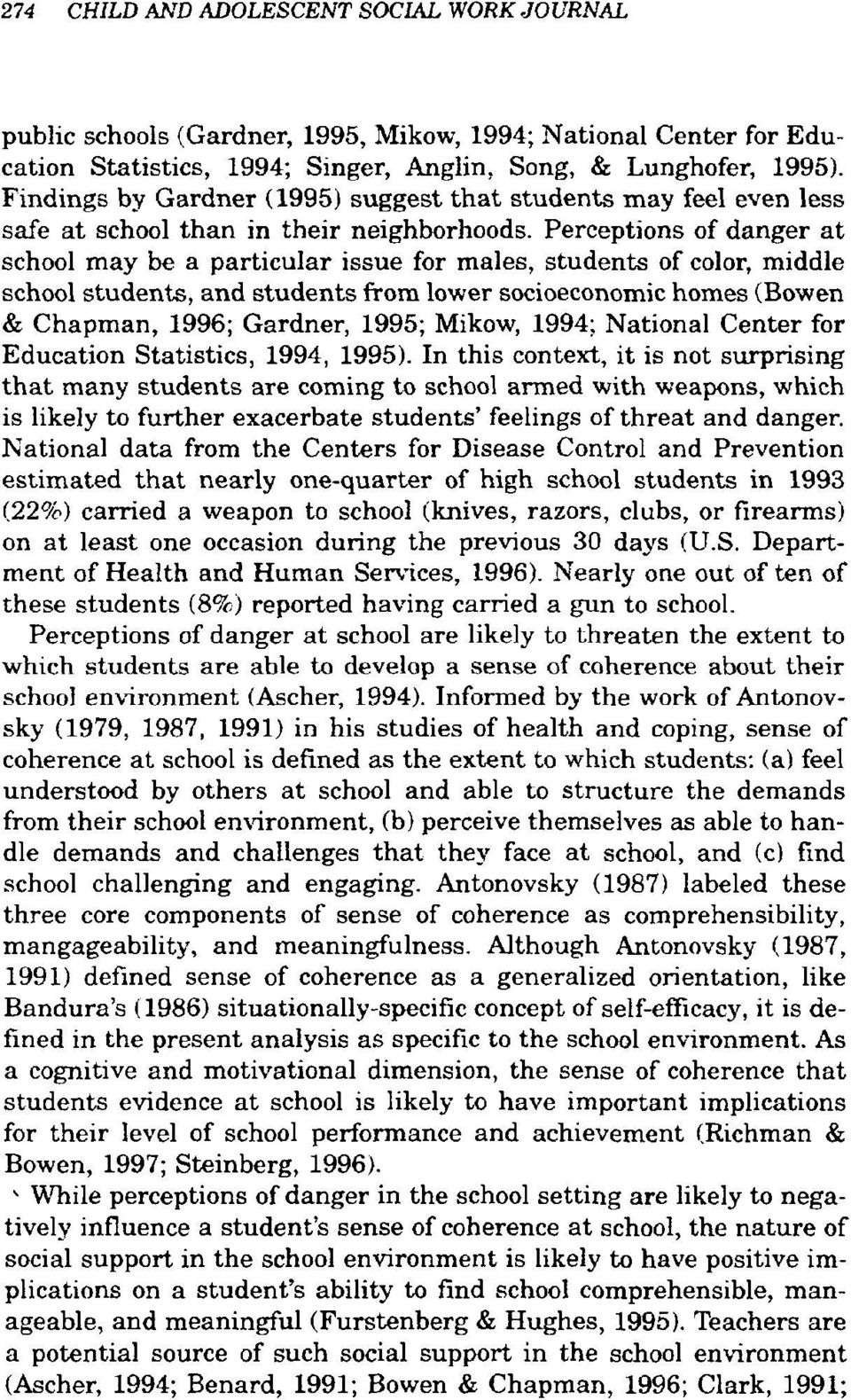 Perceptions of danger at school may be a particular issue for males, students of color, middle school students, and students from lower socioeconomic homes (Bowen & Chapman, 1996; Gardner, 1995;