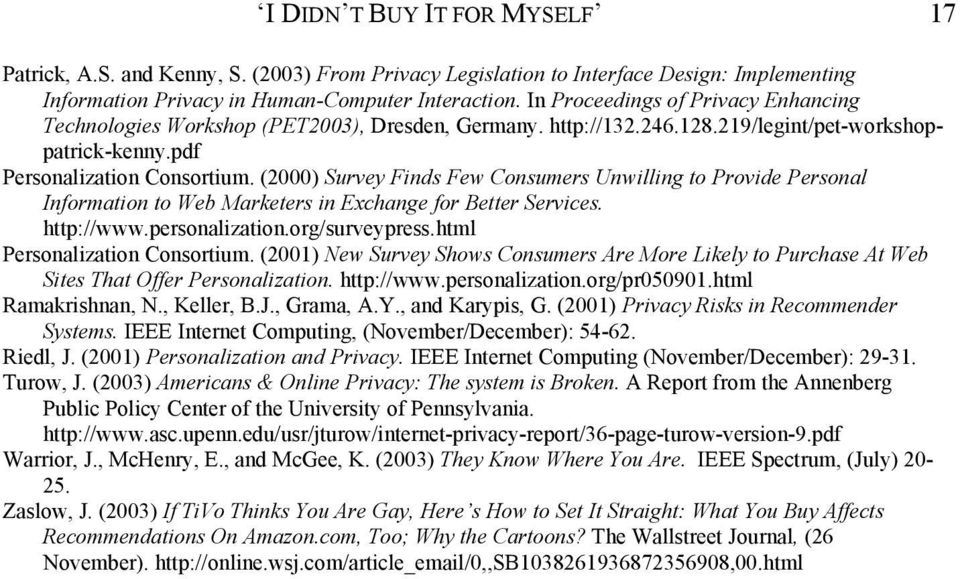 (2000) Survey Finds Few Consumers Unwilling to Provide Personal Information to Web Marketers in Exchange for Better Services. http://www.personalization.org/surveypress.