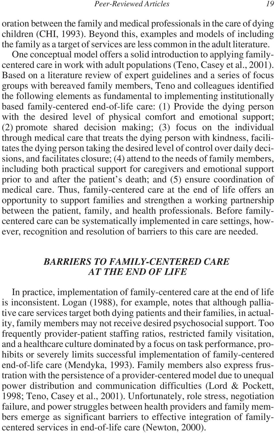 One conceptual model offers a solid introduction to applying familycentered care in work with adult populations (Teno, Casey et al., 2001).