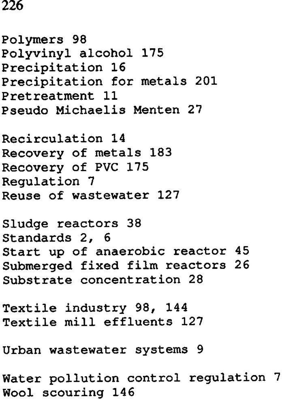 reactors 38 Standards 2, 6 Start up of anaerobic reactor 45 Submerged fixed film reactors 26 Substrate concentration 28