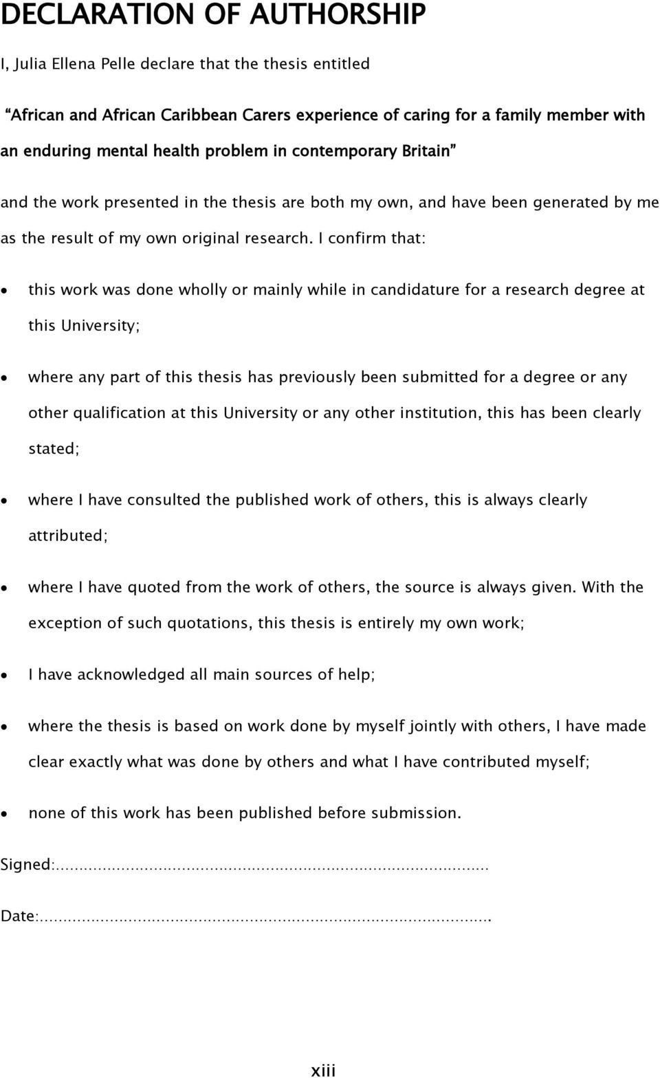 I confirm that: this work was done wholly or mainly while in candidature for a research degree at this University; where any part of this thesis has previously been submitted for a degree or any