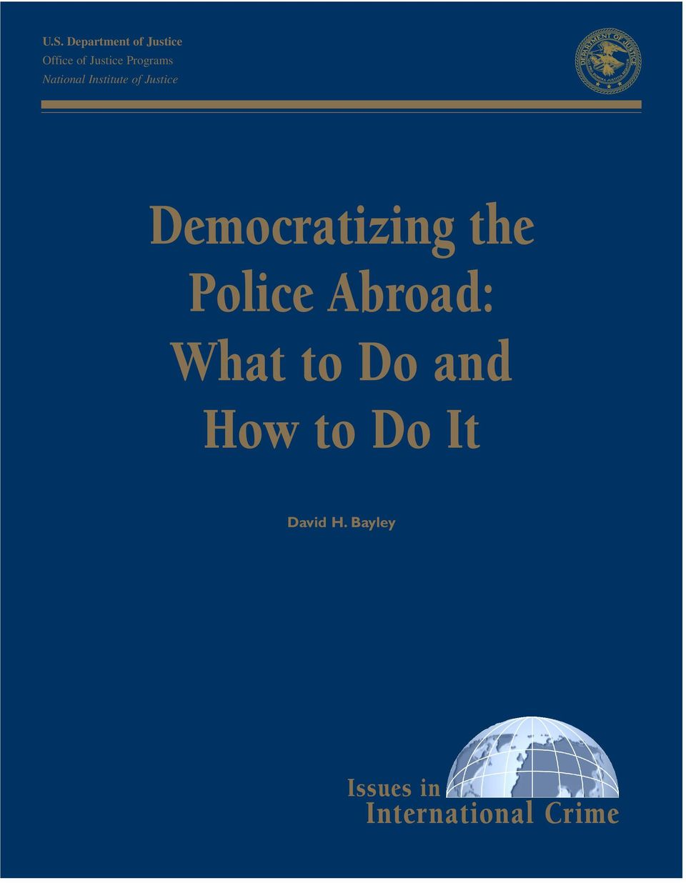 Democratizing the Police Abroad: What to Do and