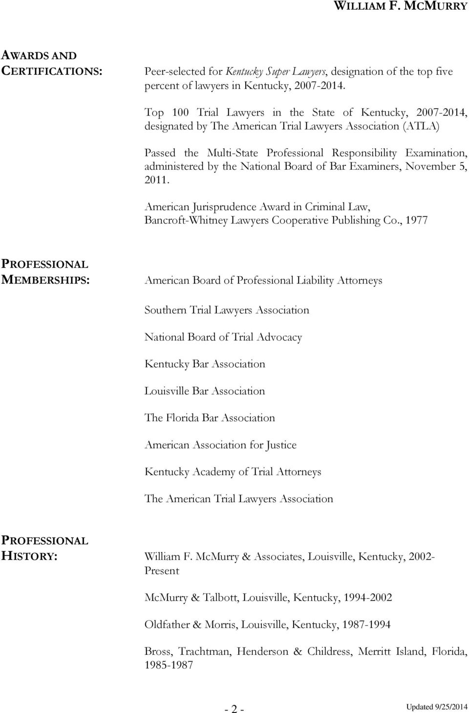 the National Board of Bar Examiners, November 5, 2011. American Jurisprudence Award in Criminal Law, Bancroft-Whitney Lawyers Cooperative Publishing Co.