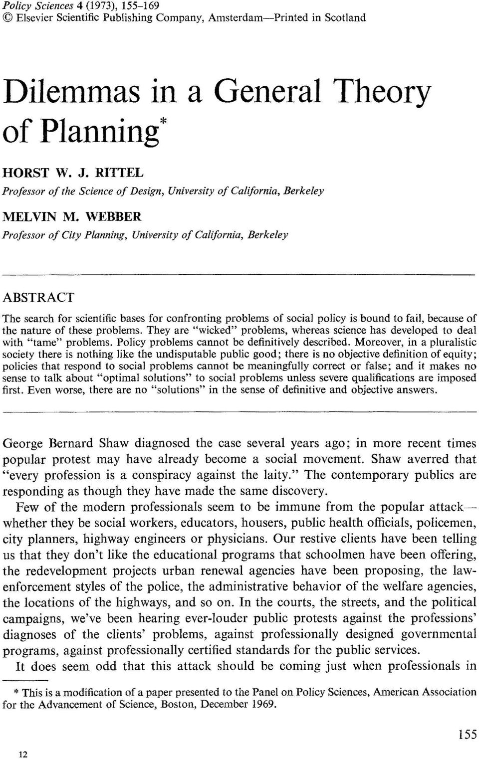 WEBBER Professor of City Planning, University of California, Berkeley ABSTRACT The search for scientific bases for confronting problems of social policy is bound to fail, because of the nature of