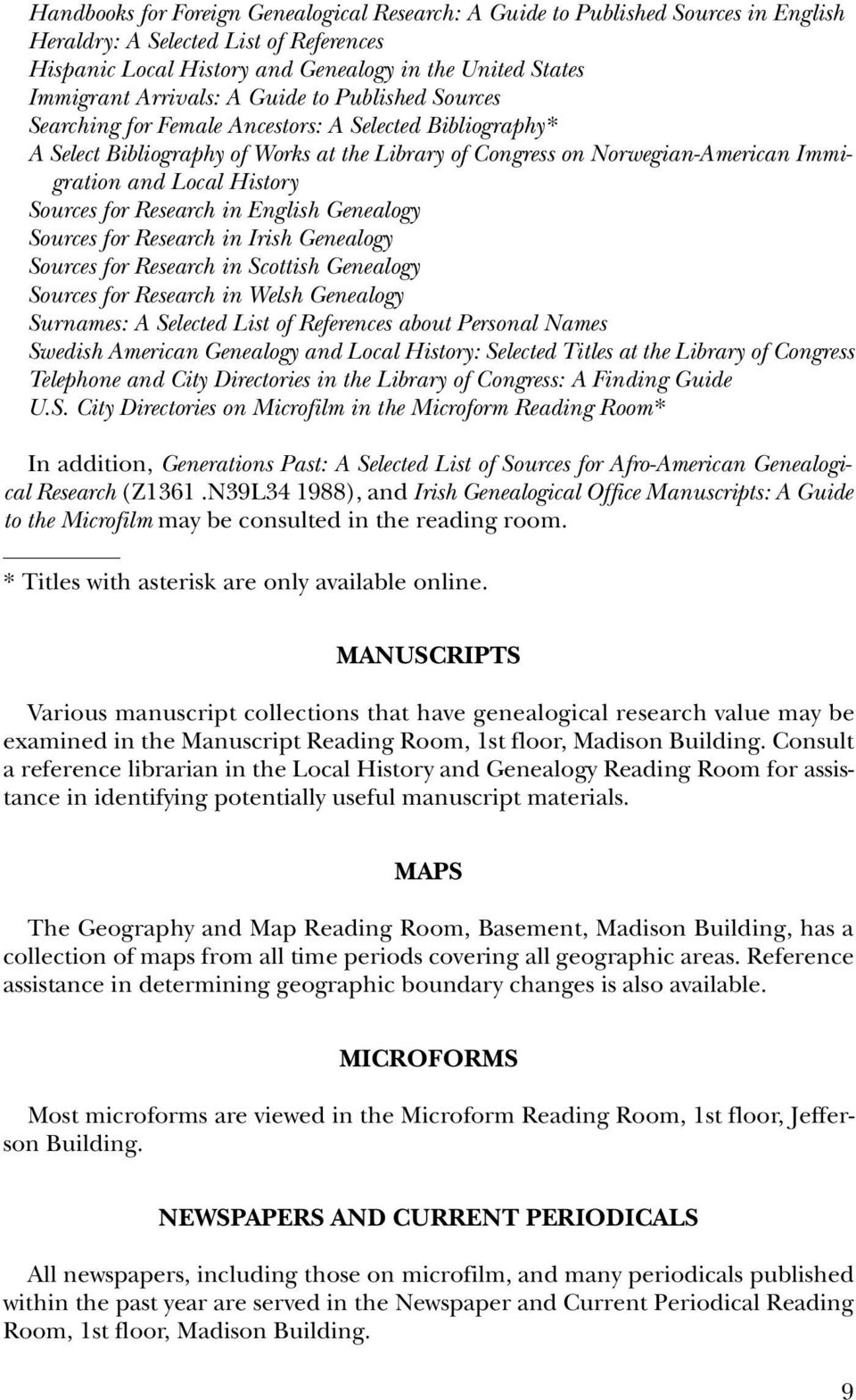 History Sources for Research in English Genealogy Sources for Research in Irish Genealogy Sources for Research in Scottish Genealogy Sources for Research in Welsh Genealogy Surnames: A Selected List