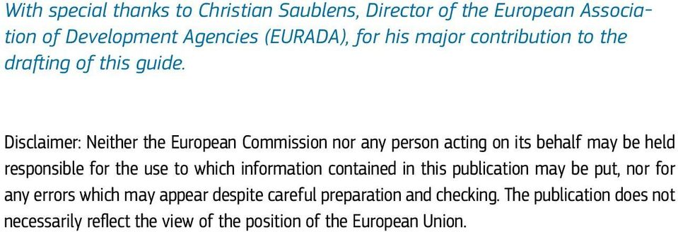 Disclaimer: Neither the European Commission nor any person acting on its behalf may be held responsible for the use to which