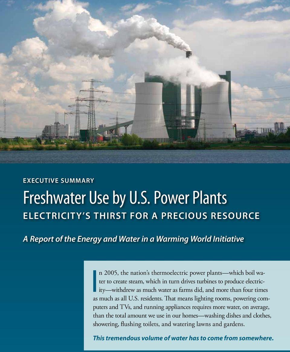 Power Plants Electricit y s Thirst for a Precious Resource A Report of the Energy and Water in a Warming World Initiative In 25, the nation s thermoelectric power plants which