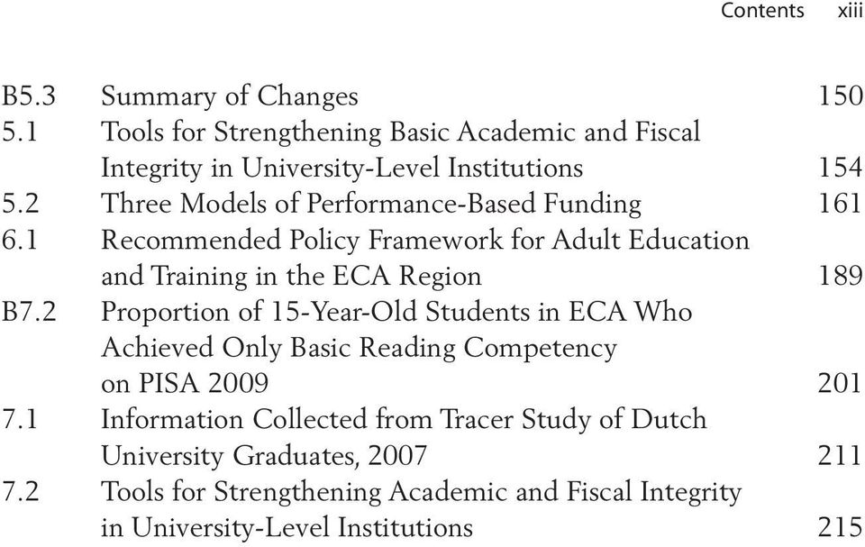 2 Three Models of Performance-Based Funding 161 6.1 Recommended Policy Framework for Adult Education and Training in the ECA Region 189 B7.