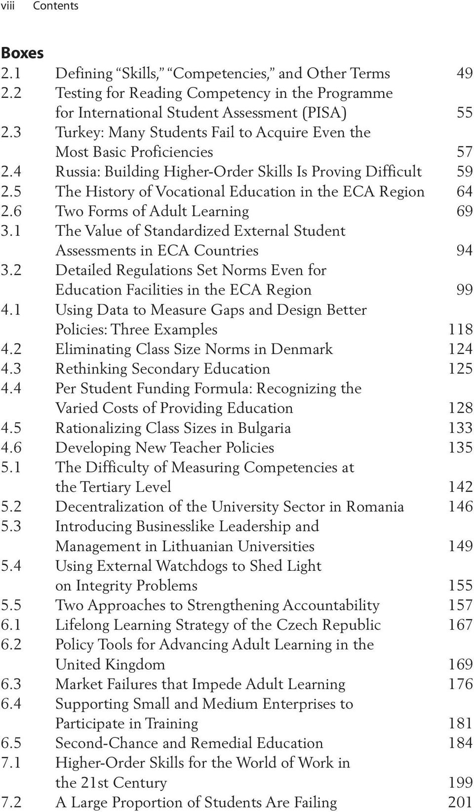 5 The History of Vocational Education in the ECA Region 64 2.6 Two Forms of Adult Learning 69 3.1 The Value of Standardized External Student Assessments in ECA Countries 94 3.