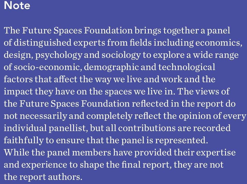 The views of the Future Spaces Foundation reflected in the report do not necessarily and completely reflect the opinion of every individual panellist, but all