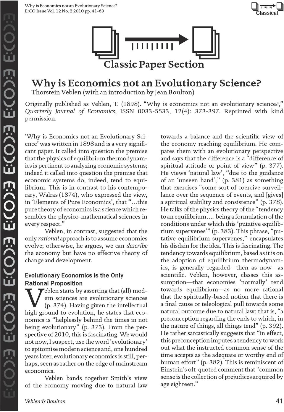 , Quarterly Journal of Economics, ISSN 0033-5533, 12(4): 373-397. Reprinted with kind permission. Why is Economics not an Evolutionary Science was written in 1898 and is a very significant paper.