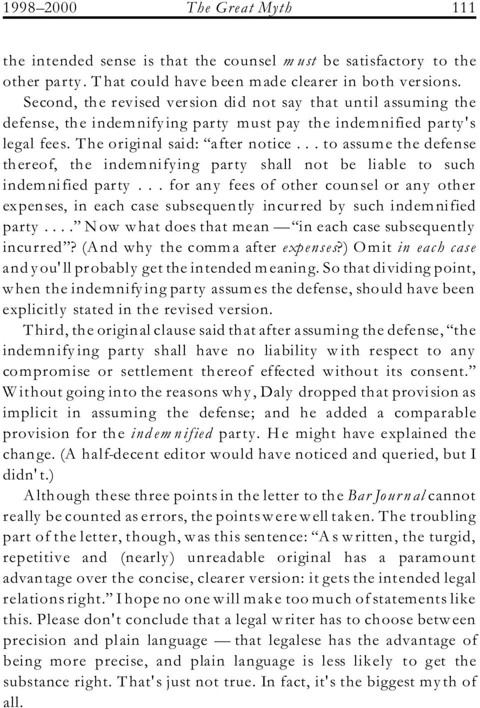 .. to assume the defense thereof, the indemnifying party shall not be liable to such indemnified party.