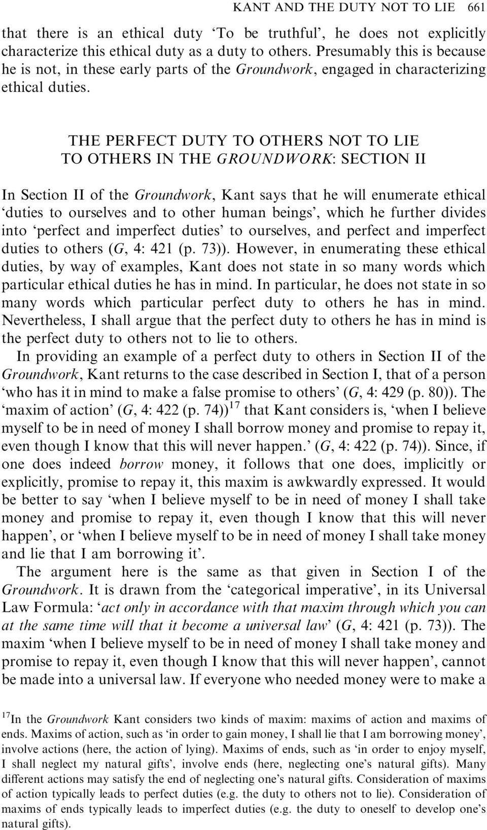 THE PERFECT DUTY TO OTHERS NOT TO LIE TO OTHERS IN THE GROUNDWORK: SECTION II In Section II of the Groundwork, Kant says that he will enumerate ethical duties to ourselves and to other human beings,