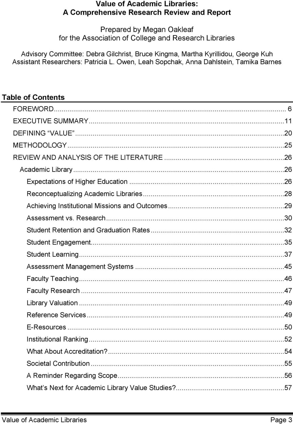 ..20 METHODOLOGY...25 REVIEW AND ANALYSIS OF THE LITERATURE...26 Academic Library...26 Expectations of Higher Education...26 Reconceptualizing Academic Libraries.