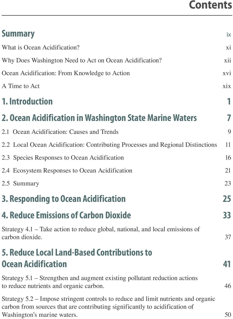 3 Species Responses to Ocean Acidification 16 2.4 Ecosystem Responses to Ocean Acidification 21 2.5 Summary 23 3. Responding to Ocean Acidification 25 4.
