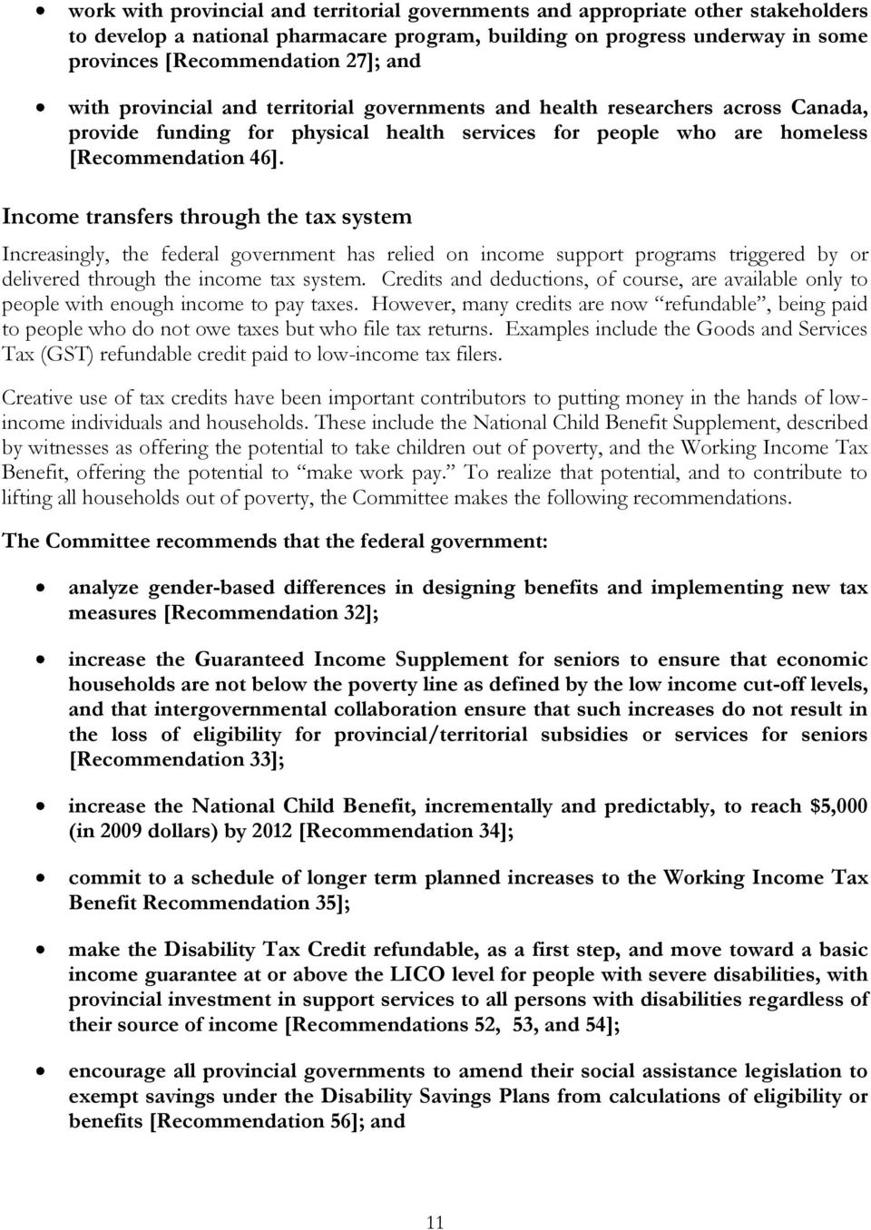 Income transfers through the tax system Increasingly, the federal government has relied on income support programs triggered by or delivered through the income tax system.