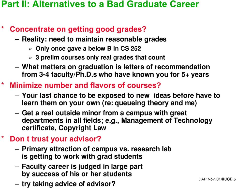 faculty/ph.d.s who have known you for 5+ years * Minimize number and flavors of courses?