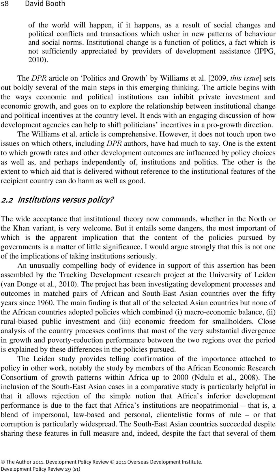 The DPR article on Politics and Growth by Williams et al. [2009, this issue] sets out boldly several of the main steps in this emerging thinking.