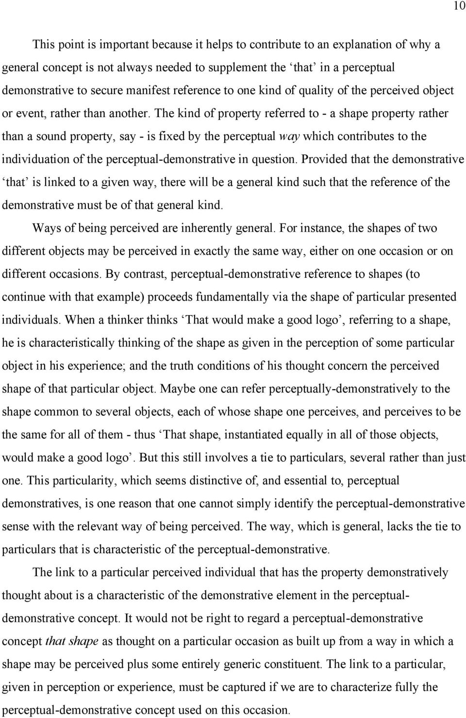 The kind of property referred to - a shape property rather than a sound property, say - is fixed by the perceptual way which contributes to the individuation of the perceptual-demonstrative in