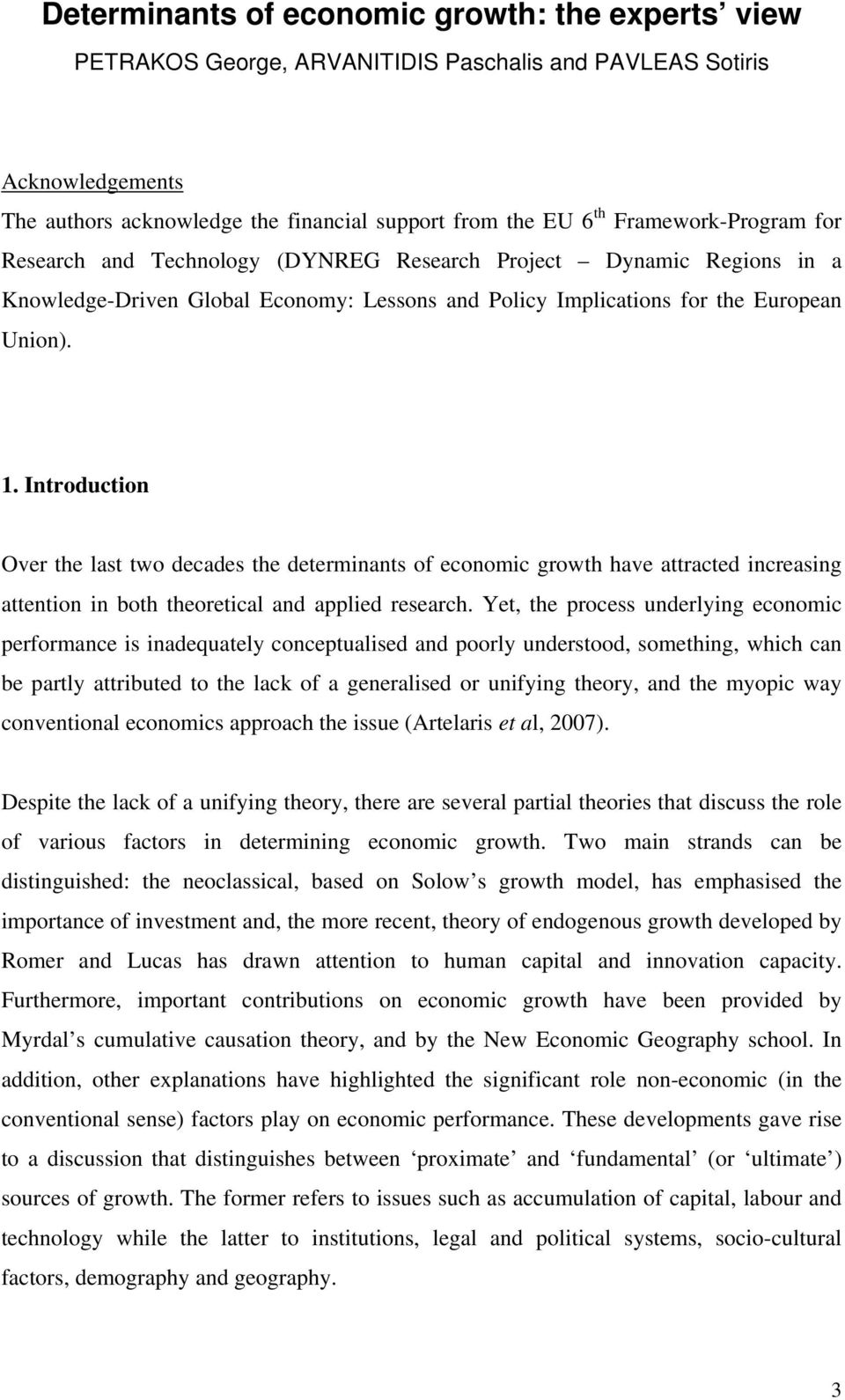 Introduction Over the last two decades the determinants of economic growth have attracted increasing attention in both theoretical and applied research.
