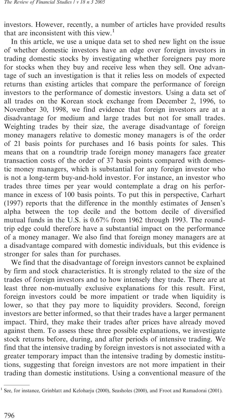 foreigners pay more for stocks when they buy and receive less when they sell.