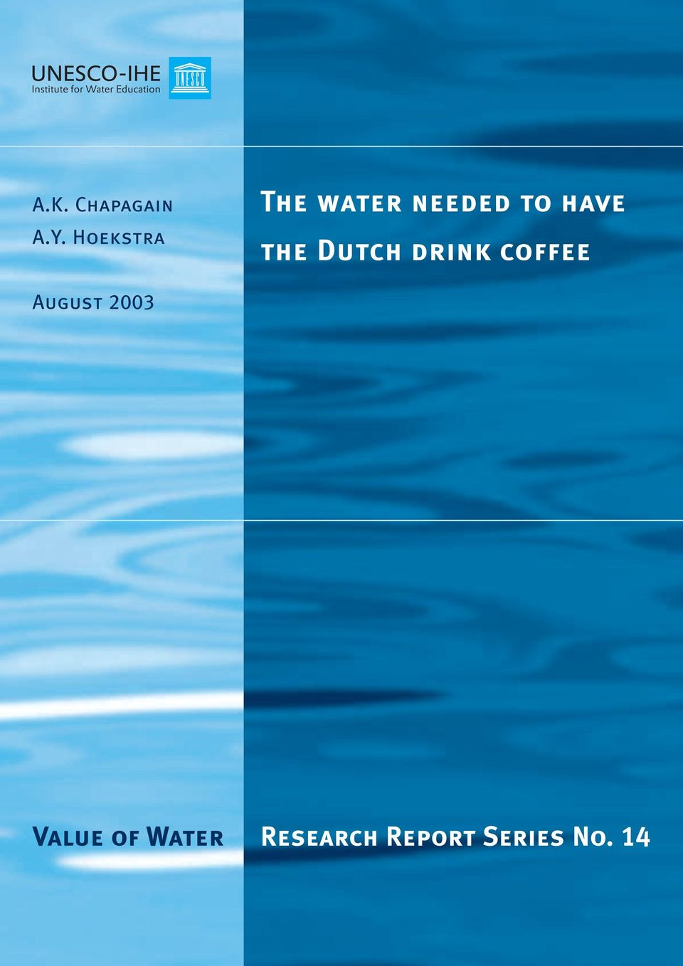 the Dutch drink coffee August