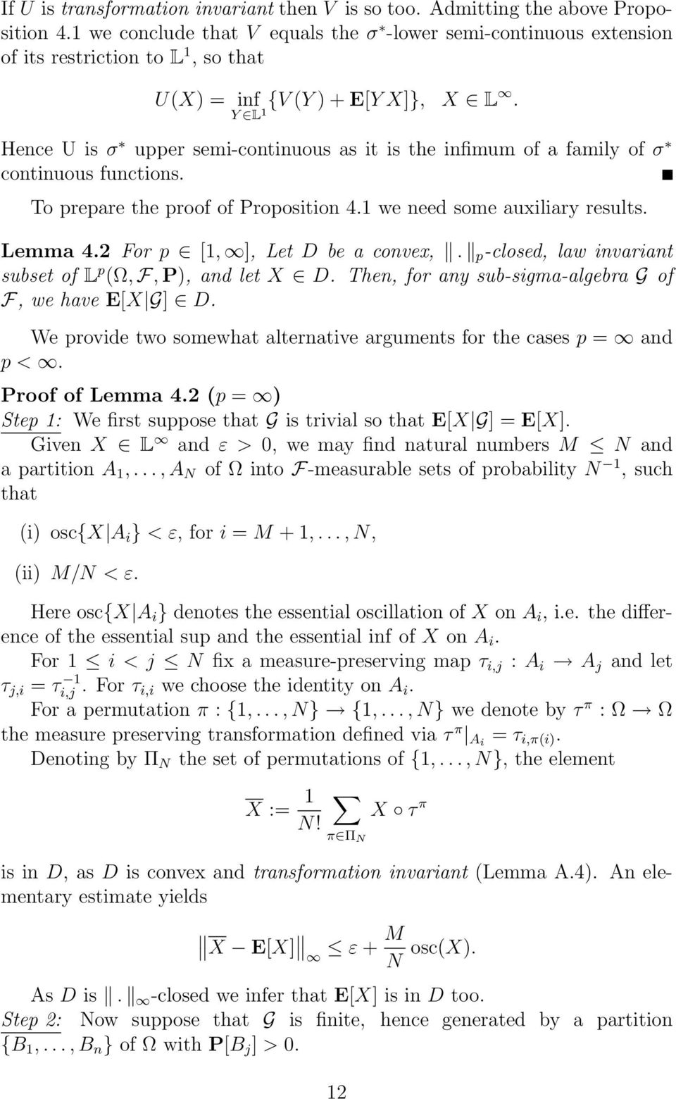 Hence U is σ upper semi-continuous as it is the infimum of a family of σ continuous functions. To prepare the proof of Proposition 4.1 we need some auxiliary results. Lemma 4.