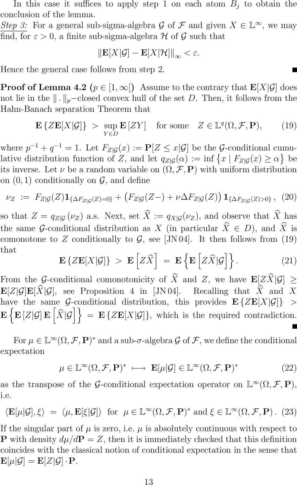 Proof of Lemma 4.2 (p [1, [) Assume to the contrary that E[X G] does not lie in the. p closed convex hull of the set D.