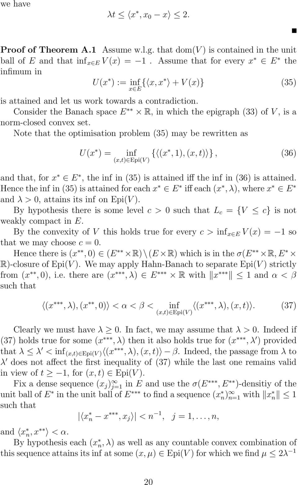 Consider the Banach space E R, in which the epigraph (33) of V, is a norm-closed convex set.