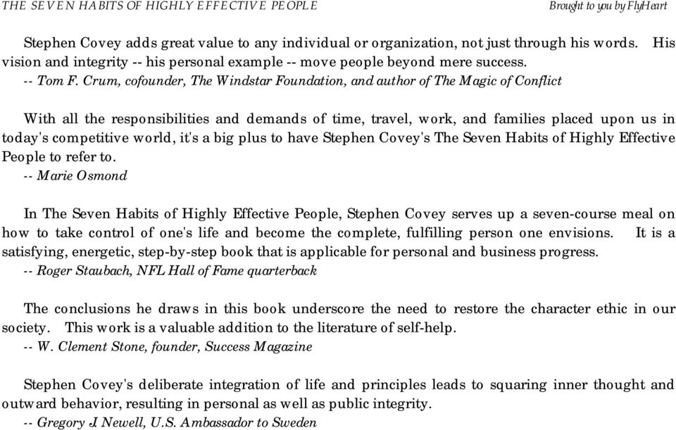world, it's a big plus to have Stephen Covey's The Seven Habits of Highly Effective People to refer to.