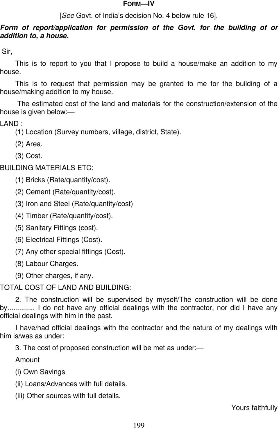 This is to request that permission may be granted to me for the building of a house/making addition to my house.