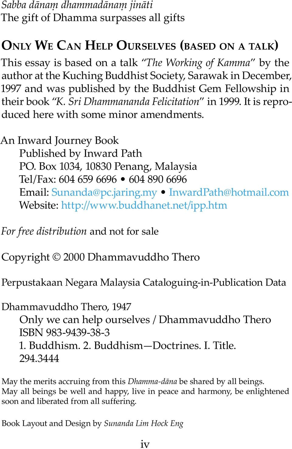 An Inward Journey Book Published by Inward Path PO. Box 1034, 10830 Penang, Malaysia Tel / Fax: 604 659 6696 604 890 6696 Email: Sunanda@pc.jaring.my InwardPath@hotmail.com Website: http://www.