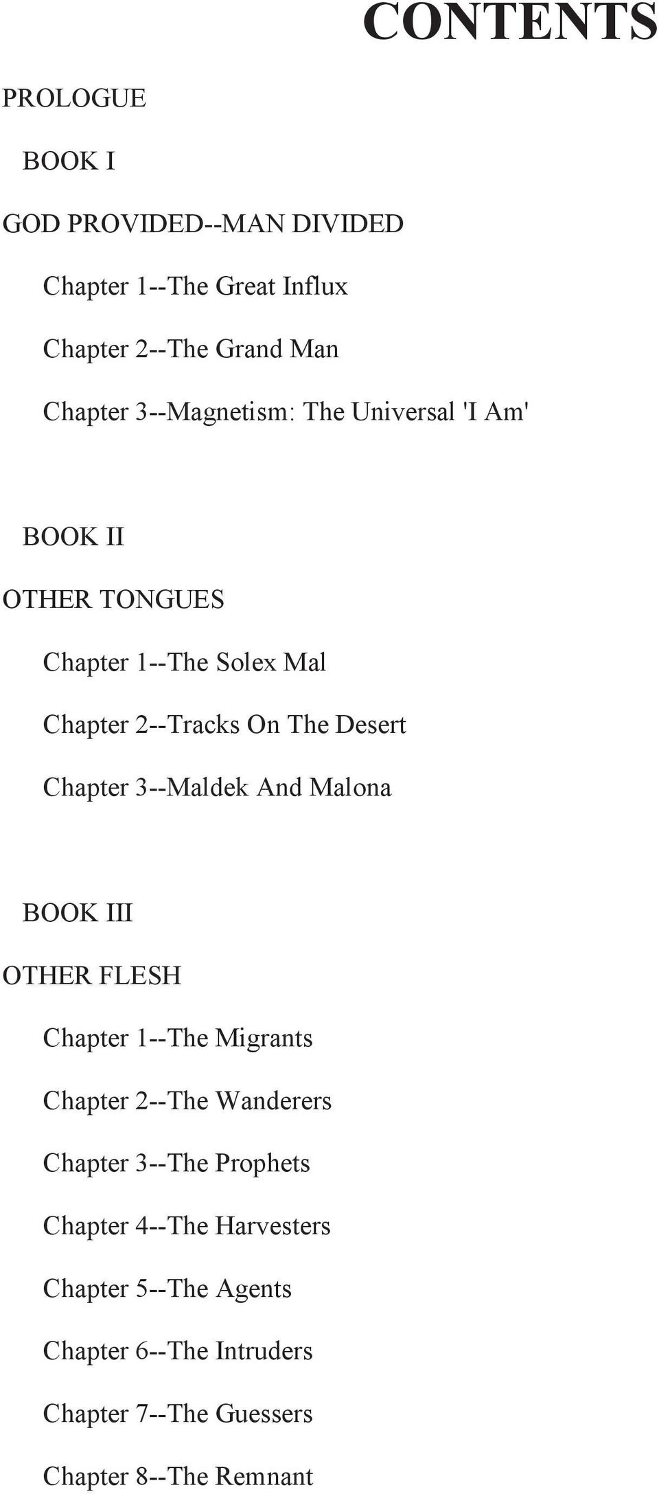 Chapter 3--Maldek And Malona BOOK III OTHER FLESH Chapter 1--The Migrants Chapter 2--The Wanderers Chapter 3--The