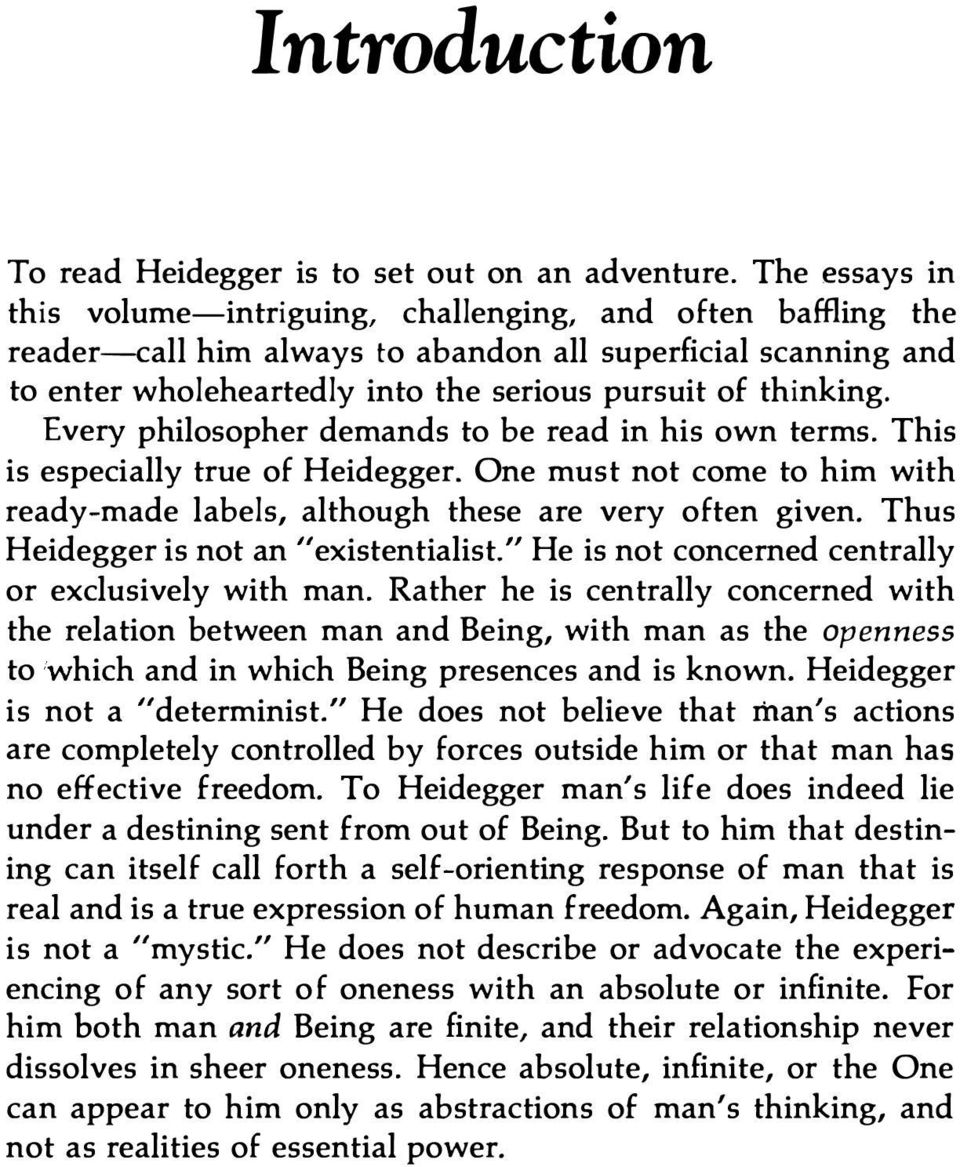 Every philosopher demands to be read in his own terms. This is especially true of Heidegger. One must not come to him with ready-made labels, although these are very often given.
