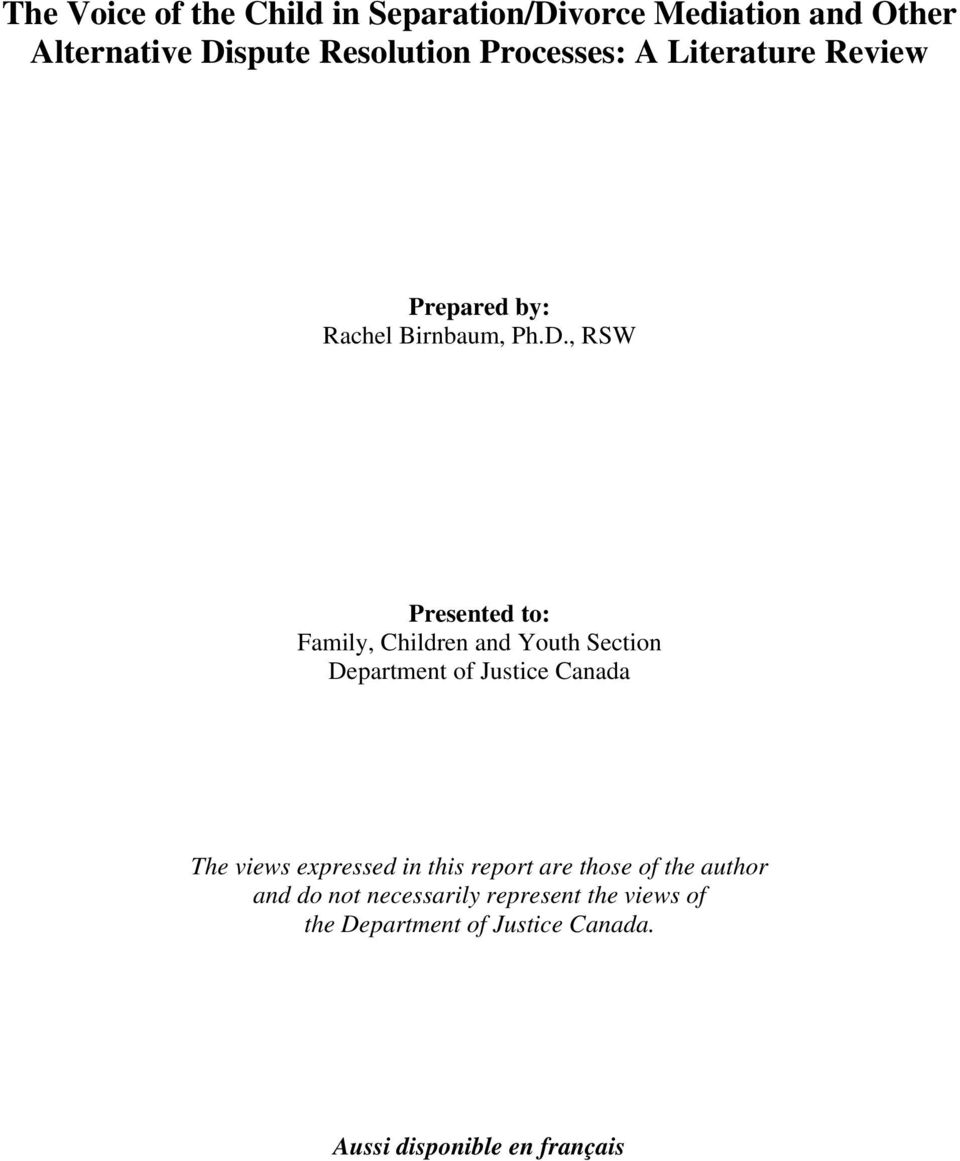 , RSW Presented to: Family, Children and Youth Section Department of Justice Canada The views expressed